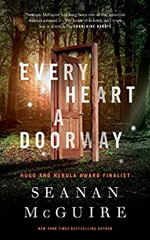 Every Heart a Doorway (Wayward Children) Kindle Edition by Seanan McGuire