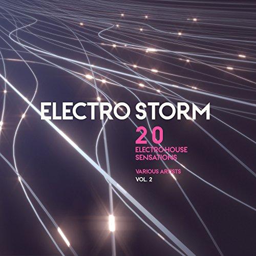 Electro Storm, Vol. 2 (20 Electro House Sensations)