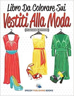 Amazonit Libro Da Colorare Sui Vestiti Alla Moda Speedy