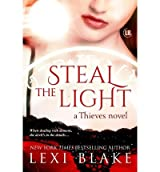 [ Steal The Light: Thieves ] By Blake, Lexi (Author) [ Aug - 2013 ] [ Paperback ]
