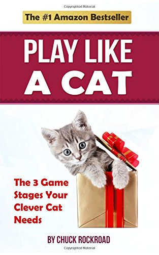 Play Like a Cat: The 3 Game Stages Your Clever Cat Needs ebook