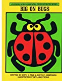 Big on Bugs, Edith Hope Fine and Judith Pinkerton Josephson, 088160089X