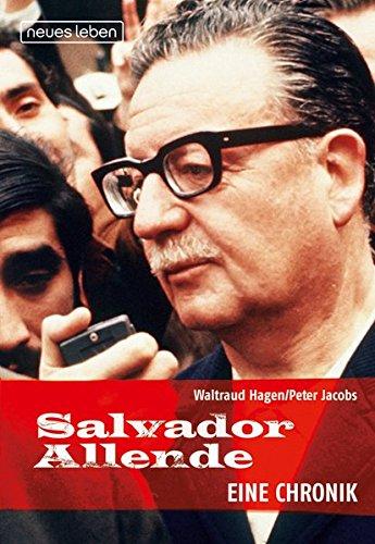 Salvador Allende: Eine Chronik