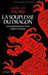 La souplesse du dragon : Les fondamentaux de la culture chinoise par Javary