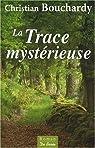 La trace mystérieuse par Bouchardy