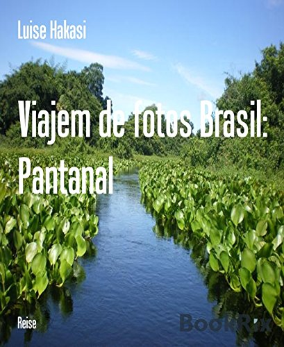 Viajem de fotos Brasil: Pantanal (Portuguese Edition)