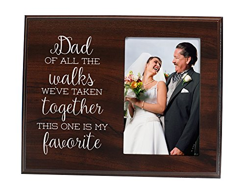 Elegant Signs Father of The Bride Gift Picture Frame - of All The Walks We've Taken Together