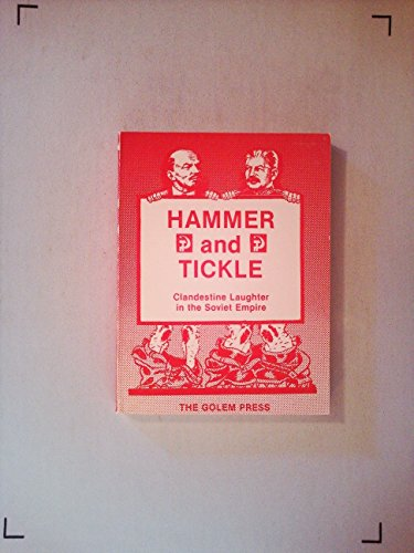 Hammer and Tickle Clandestine Laughter in the Soviet Empire