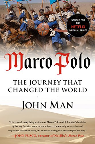 Marco Polo: The Journey that Changed the World (Marco Polo The Travels Of Marco Polo)