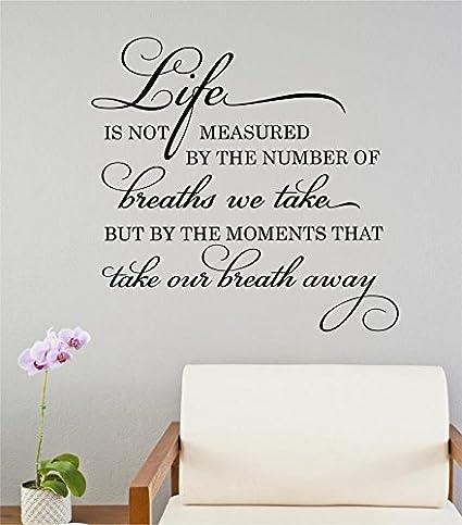 Amazon Enchantingly Elegant Life Is Not Measured By Breaths Cool Life Is Not Measured Quote