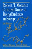 img - for Robert T. Moran's Cultural Guide to Doing Business in Europe book / textbook / text book