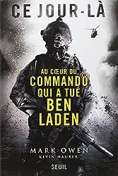 Ce jour-là : Au coeur du commando qui a tué Ben Laden