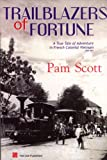 img - for Trailblazers of Fortune: A True Tale of Adventure in French Colonial Vietnam, 1858-1954 book / textbook / text book