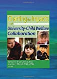 img - for Charting the Impacts of University-Child Welfare Collaboration book / textbook / text book