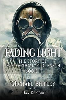 Fading Light Book 1: Post-Apocalyptic Fantasy Fiction (English Edition) por [Shipley, Michael]