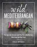Product review for Wild Mediterranean: The Age-old, Science-new Plan For a Healthy Gut, With Food You Can Trust