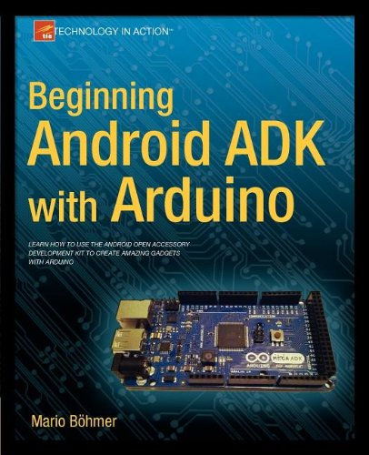 [PDF] Beginning Android ADK with Arduino Free Download | Publisher : Apress | Category : Computers & Internet | ISBN 10 : 1430241977 | ISBN 13 : 9781430241973