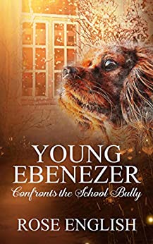 Young Ebenezer: Confronts the School Bully by [English, Rose, Clarke, J]