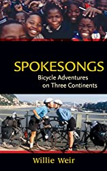 Spokesongs: Bicycle Adventures on Three Continents