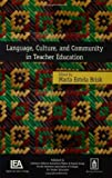Language, Culture, and Community in Teacher Education, , 0805856978