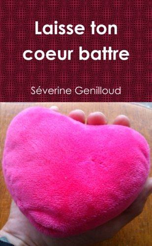 Laisse ton coeur battre (French Edition)