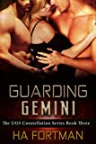 Guarding Gemini (UGS Constellations Book 3)