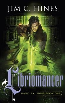 Libriomancer (Magic Ex Libris) by [Hines, Jim C.]