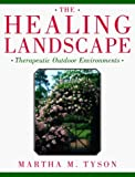img - for The Healing Landscape: Therapeutic Outdoor Environments by Martha M. Tyson (1998-02-20) book / textbook / text book