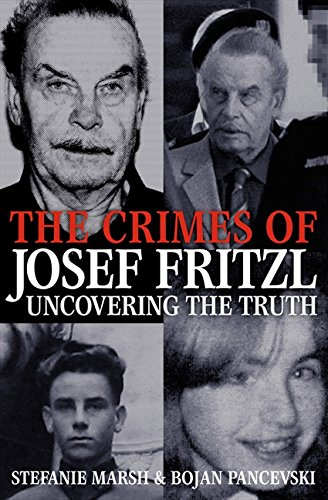 The Crimes of Josef Fritzl: Uncovering the Truth: marsh