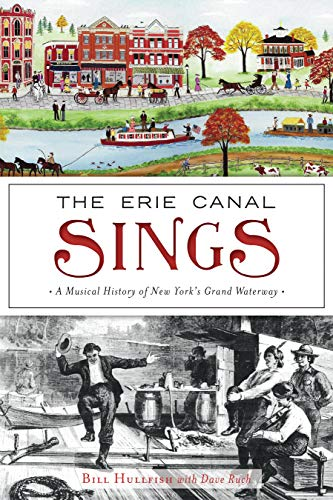 The Erie Canal Sings: A Musical History of New York's Grand ()