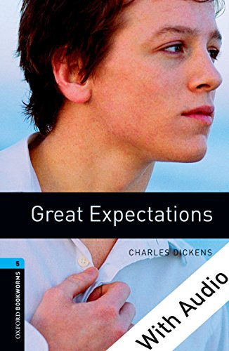 Great Expectations - With Audio Level 5 Oxford Bookworms Library: 1800 (Great Audio)