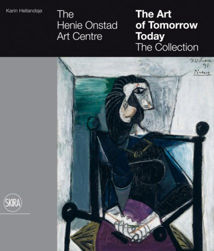 Read Online The Art of Tomorrow Today: The Collection: The Henie Onstad Art Centre pdf