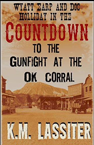 Countdown to the Gunfight at the O.K. Corral