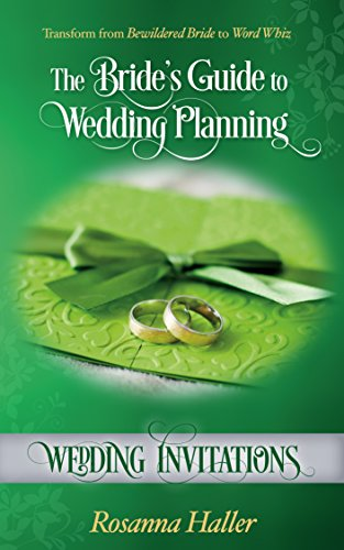 Wedding Invitations: Transform From Bewildered Bride to Word Whizz (The Bride's Guide to Wedding Planning Book 8)