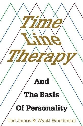 Time Line Therapy And The Basis Of Personality (Pedagogy for a Changing World) by Crown House Publishing