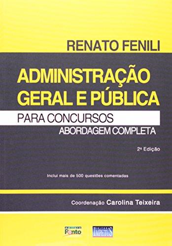 Administração Geral e Pública Para Concursos. Abordagem Completa