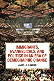 """Janelle Wong, """"Immigrants, Evangelicals, and Politics in an Era of Demographic Change"""" (Russell Sage Foundation, 2018)"""