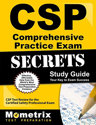 CSP Comprehensive Practice Exam Secrets Study Guide: CSP Test Review for the Certified Safety Professional Exam (Mometrix Secrets Study Guides)
