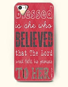 iPhone 5 / 5s Case Blessed Is She Who Believed That The Lord Would Fulfill His Promises To Her Luke 1:45 - Bible Verses - Hard Back Plastic Case - OOFIT Authentic