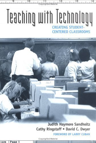 Teaching With Technology: Creating Student-Centered Classrooms by Judith Haymore Sandholtz (1997-01-01)