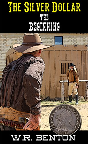 The Silver Dollar: The Beginning (The Coin Book 1) by [Benton, W.R.]