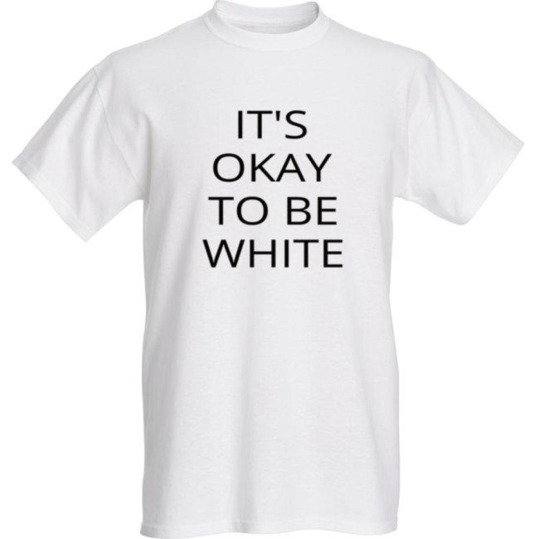 14dc50c19 It's Okay To Be White T-Shirt - Black Text: Amazon.ca: Clothing &  Accessories