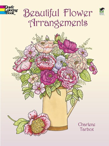 Beautiful Flower Arrangements (Dover Nature Coloring Book) (Flower Arrangements Beautiful)