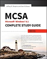 MCSA Microsoft Windows 8.1 Complete Study Guide: Exams 70-687, 70-688, and 70-689 Front Cover