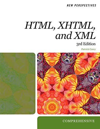 New Perspectives on HTML, XHTML, and XML: Comprehensive (New Perspectives Series: Web Design)