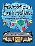 Homespun Curriculum: A Developmentally Appropriate Activities Guide by Theobald, Denise (January 1, 1998) Paperback