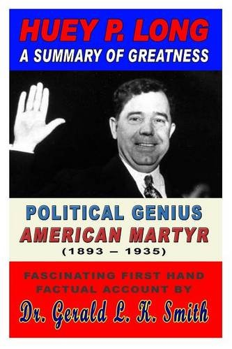 Read Online Huey P. Long A Summary Of Greatness, Political Genius, American Martyr ebook