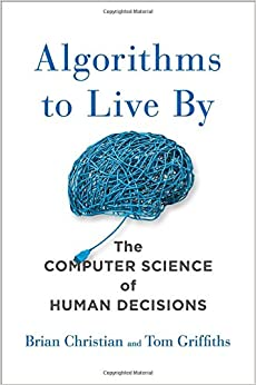 Book cover - Algorithms to Live by: The Computer Science of Human Decisions