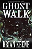 Ghost Walk, Brian Keene, 1621050572