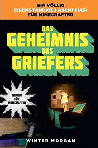 Das Geheimnis Des Griefers Roman Fur Minecrafter Download Pdf